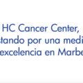 HC Cancer Center, medicina de excelencia
